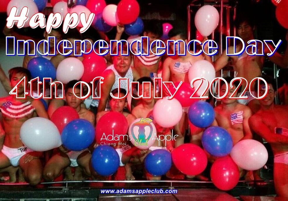 The team from Adam's Apple Gay Club Chiang Mai wish YOU a great time in our Host Bar. Happy Independence day 2020 Saturday 4th of July