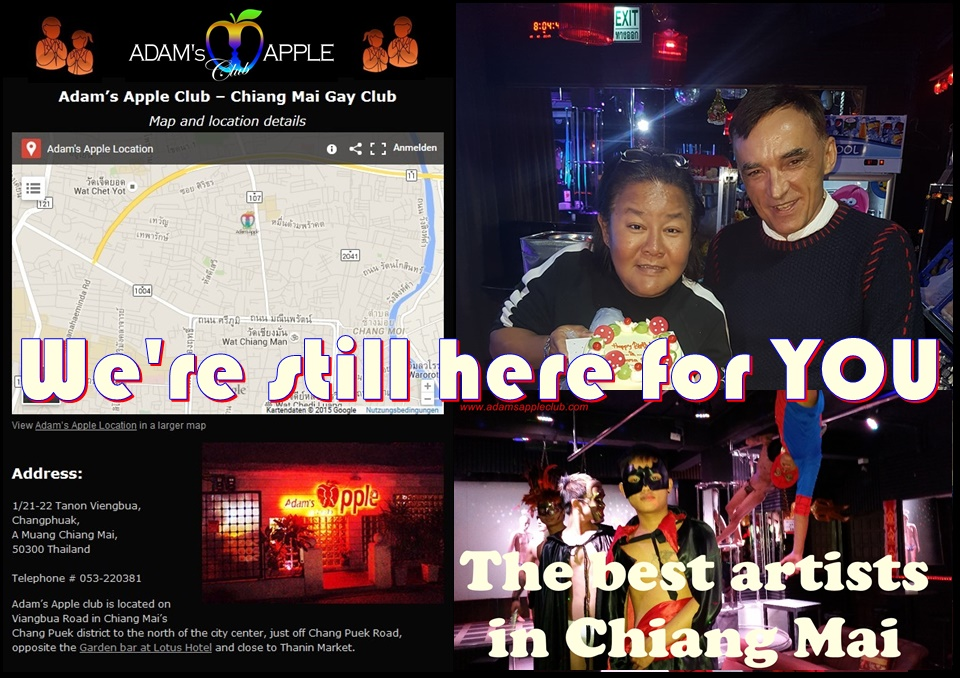 We are still here for YOU Adam's Apple Club Chiang Mai The most popular Show Bar in Chiang Mai DREAMS come true Night Club Go-Go Bar Gay Bar