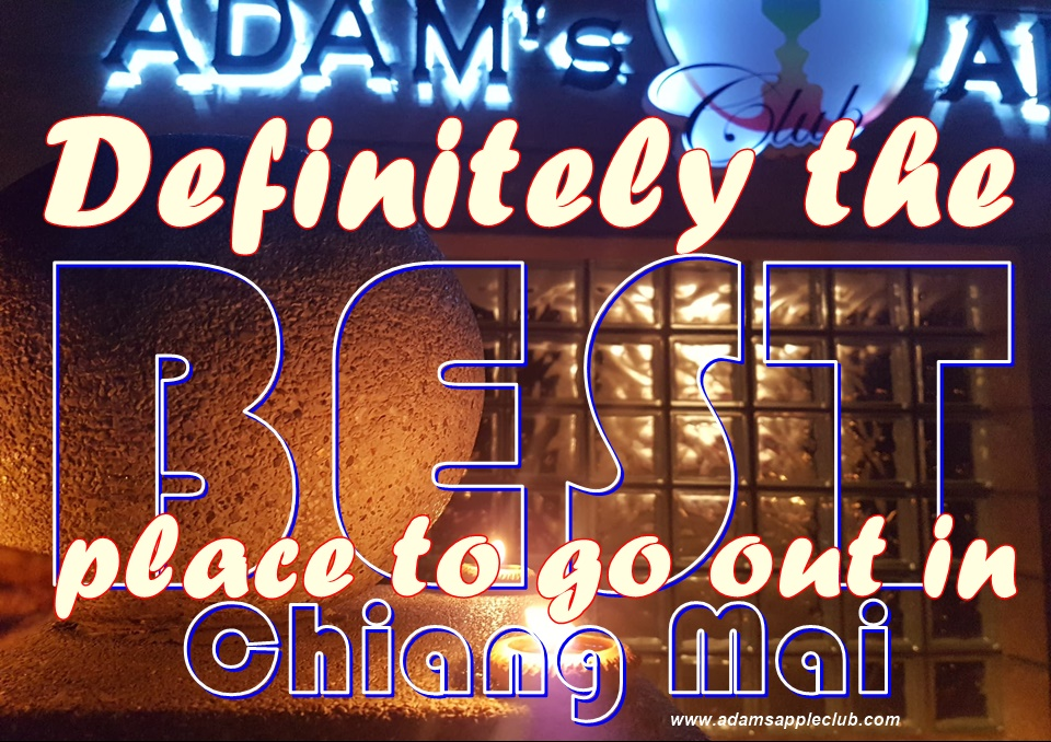 Go out in Chiang Mai Definitely the BEST place Adams Apple Club Adult Male Entertainment with Ladyboy Liveshow Host Bar Gay Club Nightclub LGBTQ