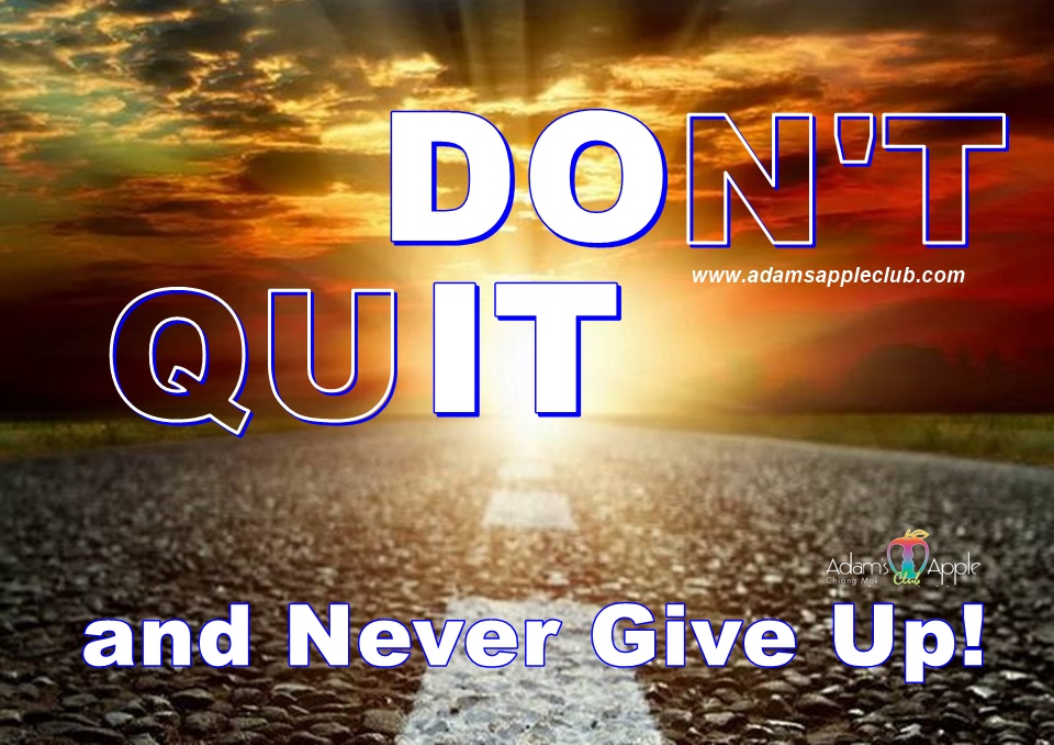 DON'T QUIT DO IT and Never Give Up! Adams Apple Club Chiang Mai Adult Entertainment Nightclub with Ladyboy Live Shows Host Gay Bar Asian Boys