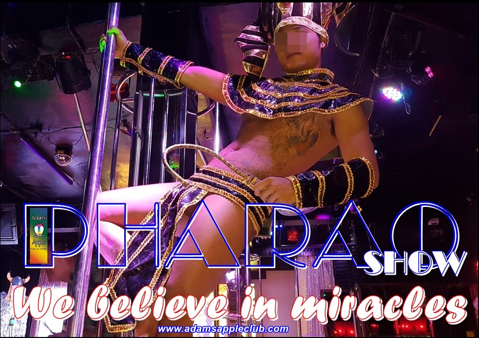 PHARAO SHOW We believe in miracles A visit to this amazing Night Spot is a must when YOU visiting Adams Apple Club Chiang Mai